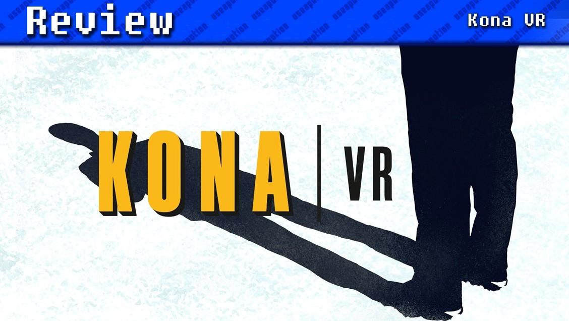 Kona VR   REVIEW