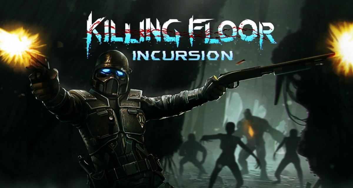 Killing Floor: Incursion | REVIEW