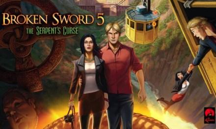 Broken Sword 5: The Serpent's Curse | REVIEW