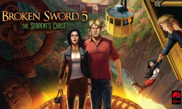 Broken Sword 5: The Serpent's Curse | REVIEW