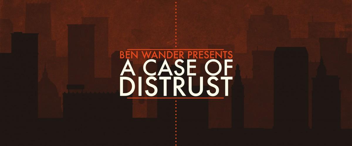 A Case of Distrust   REVIEW
