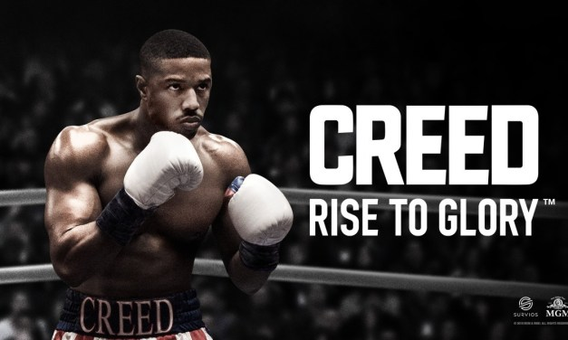 Creed: Rise to Glory   REVIEW