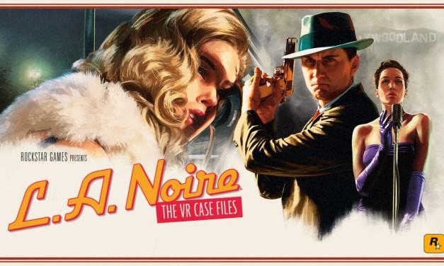LA Noire: The VR Case Files | REVIEW