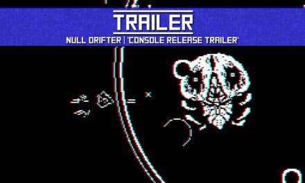 TRAILER: Null Drifter | 'Console Release Trailer'