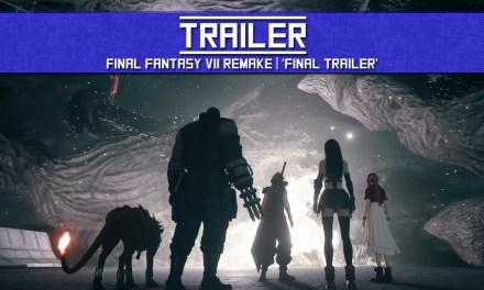 TRAILER: Final Fantasy VII Remake | 'Final Trailer'