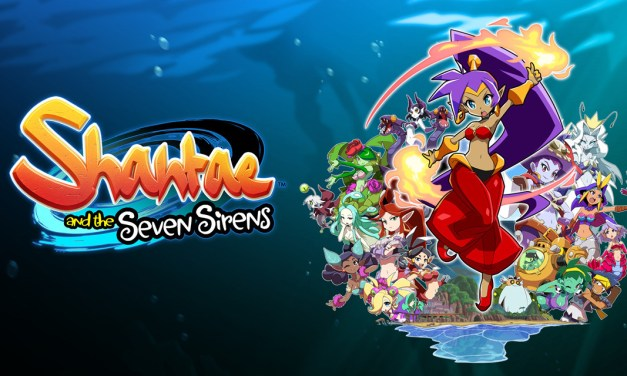 Shantae and the Seven Sirens | REVIEW