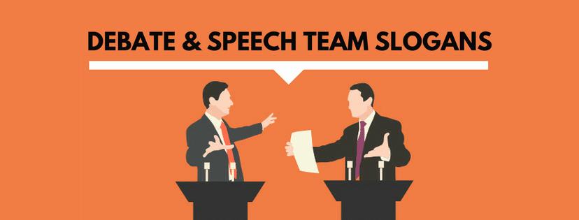 15 Best Catchy Debate & Speech Team Slogans Ideas 2019