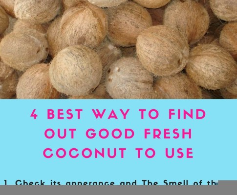 4 Best Way to Find Out Good Fresh Coconut To Use