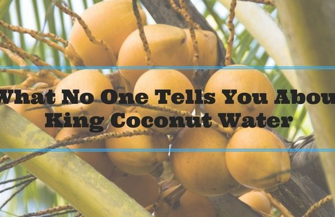 What No One Tells You About King Coconut Water