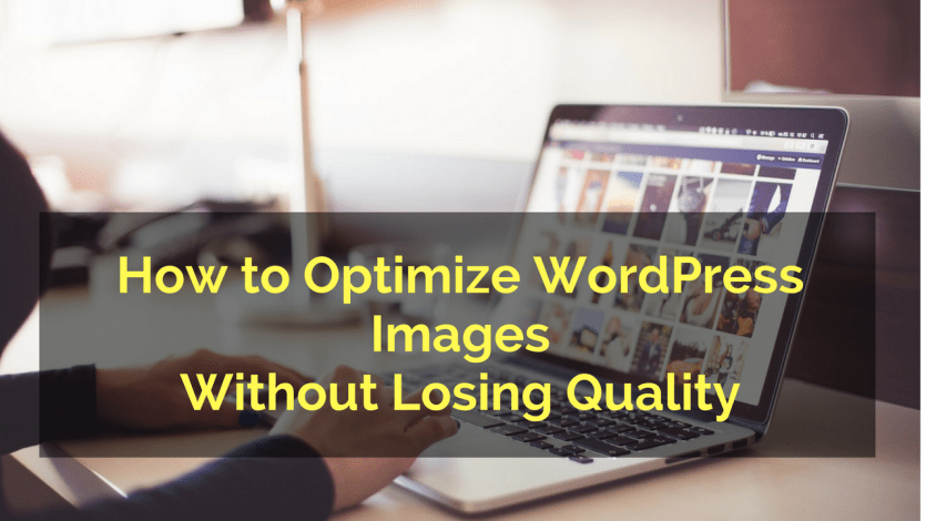 How to Optimize WordPress Images Without Losing Quality