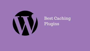 5 Best Caching Plugins For WordPress