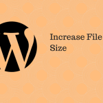Increase the Maximum Upload File Size Limit in WordPress
