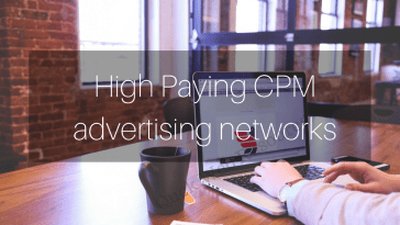 High Paying CPM Ad Networks To Try in 2017