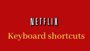 Netflix keyboard shortcuts for Windows and MacOS