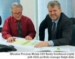 Wheaton Precious Metals CEO Randy Smallwood with USGI porfolio manager Ralph ALdis