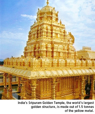 India's Sripuram Golden Temple, the world's largest golden structure, is made out of 1.5 tonnes of gold