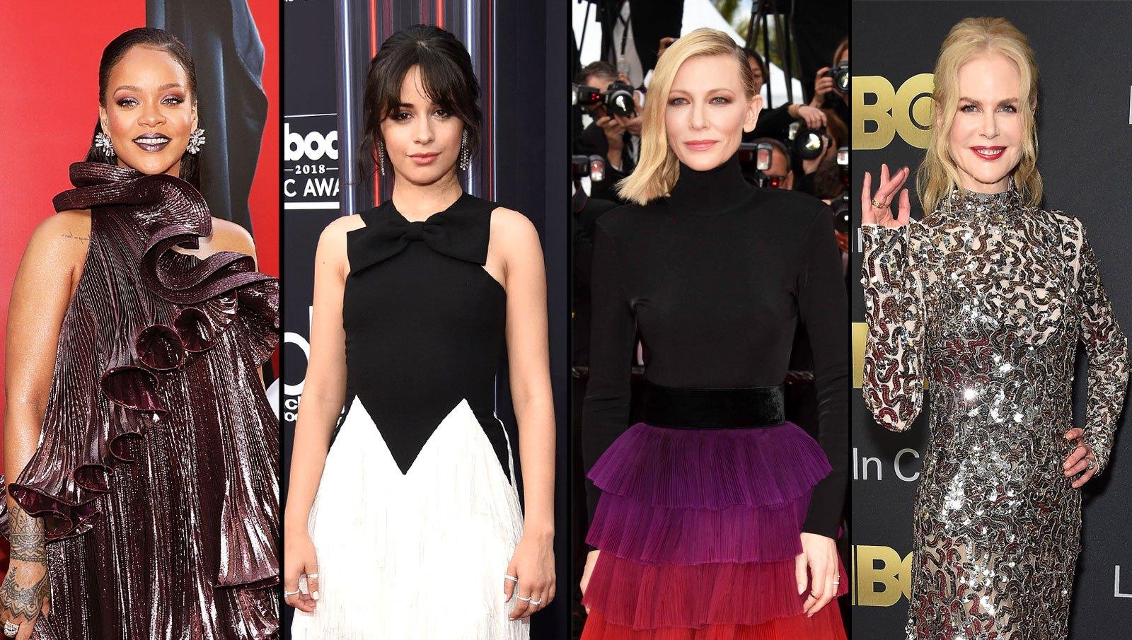 Rihanna, Camila Cabello, Cate Blanchett, Nicole Kidman