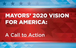 Mayor' 2020 Vision for America: A Call to Action