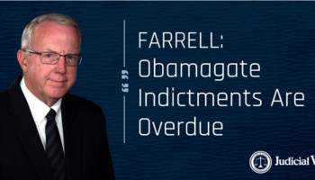 FARRELL: Obamagate Indictments Are Overdue