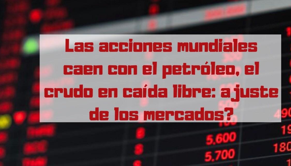 Las acciones mundiales caen con el petróleo, el crudo en caída libre: ajuste de los mercados?