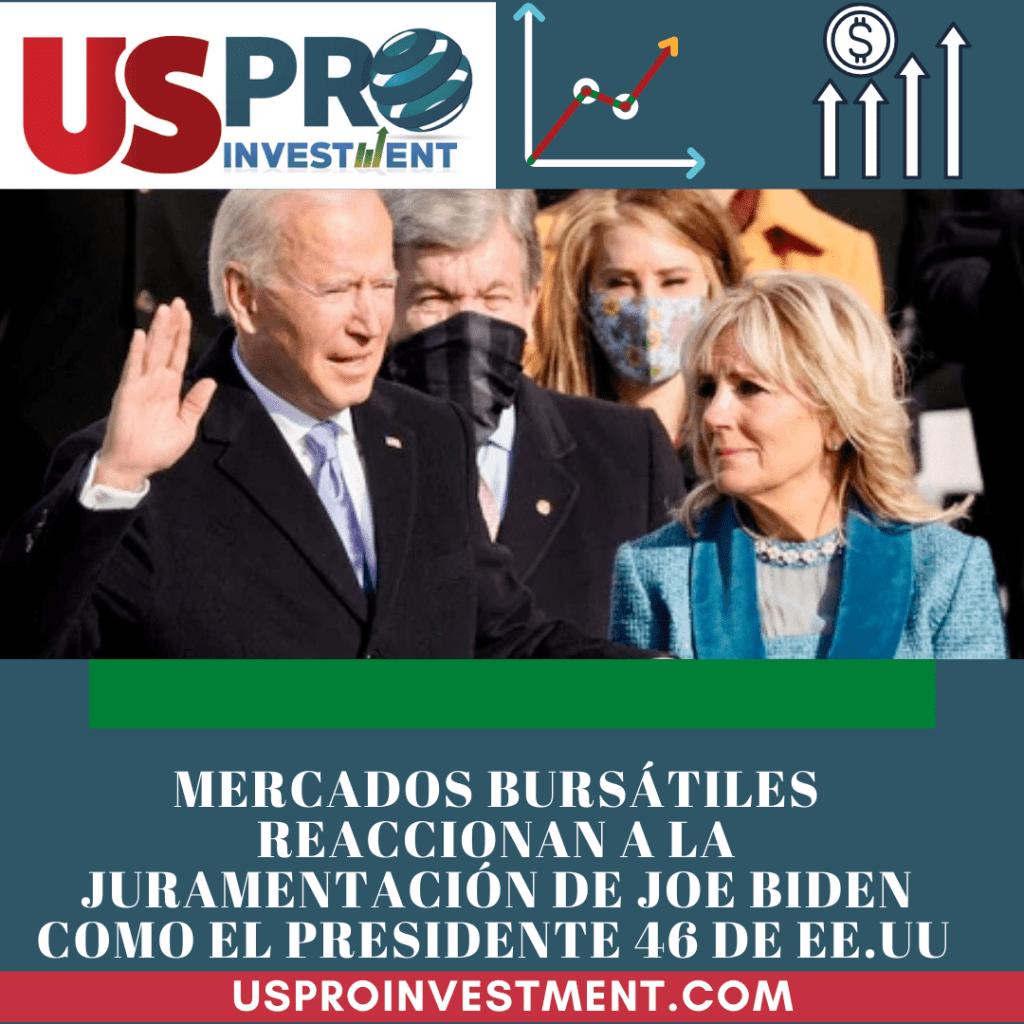 Us Pro All Investment Mercados Bursátiles reaccionan a la juramentación de Biden el Presidente 46° de EE.UU