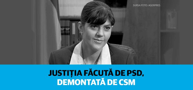 Justiția făcută de PSD, demontată de CSM