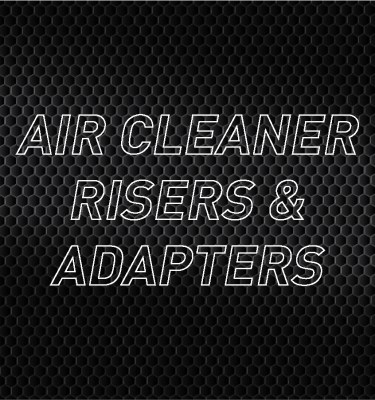 Air Cleaner Risers & Adapters
