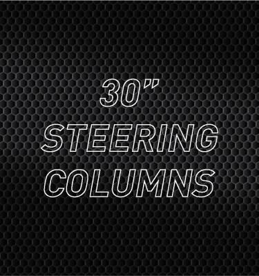 """30"""" Steering Columns"""