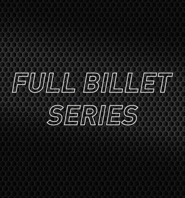Full Billet Series