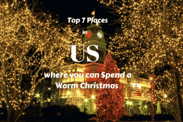 Top 7 Places in US where you can Spend a Warm Christmas