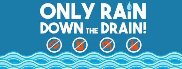 Only Rain Down The Drain!