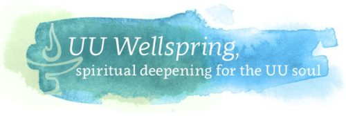 UU Wellspring: Spiritual deepening for the UU soul