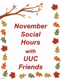 """November Social Hours with UUC Friends"" with a border of fall leaves"
