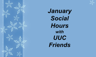 """Blue rectangle with snowflakes and the words """"January Social Hours with UUC Friends"""""""