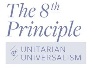 The 8th Principle of Unitarian Universalism