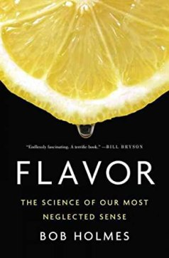 Cover of Flavor: The Science of Our Most Neglected Sense by Bob Holmes
