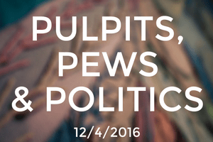 Pulpits, Pews & Politics, Part 2