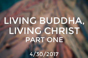 Living Buddha, Living Christ: Part 1