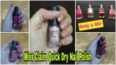 Miss Claire Quick Dry Nail Polish Review by Beautiful U