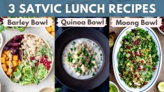 3 Easy & Healthy Satvic Lunch Recipes (Barley Bowl + Coco Quinoa Bowl + Moong Bowl)