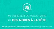 JS-Republic – Arreter de vous faire des nodes à la tête