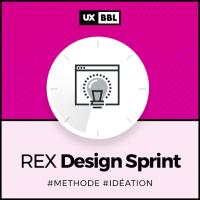 BBL UX-REPUBLIC Le Design Sprint, 1 problématique, 5 jours, 1000 idées