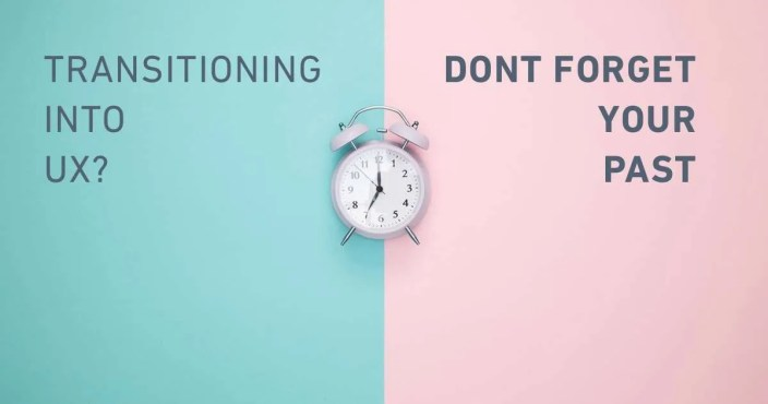 transition-into-ux-dont-forget-past