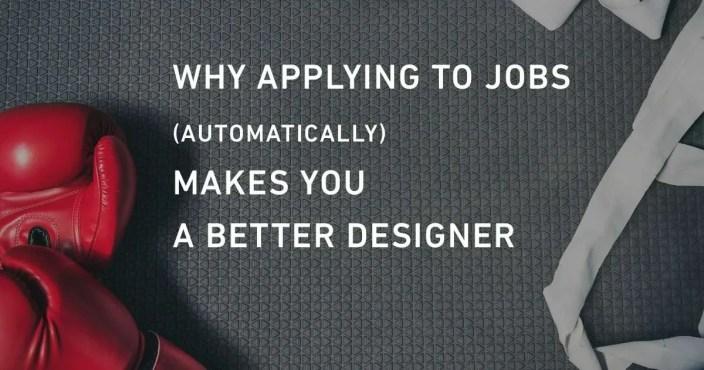 applying-to-ux-jobs-makes-you-better-designer