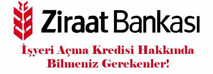 Ziraat Bankası İşyeri Açma Kredisi (2018 de Nasıl Alınır ve Şartları)
