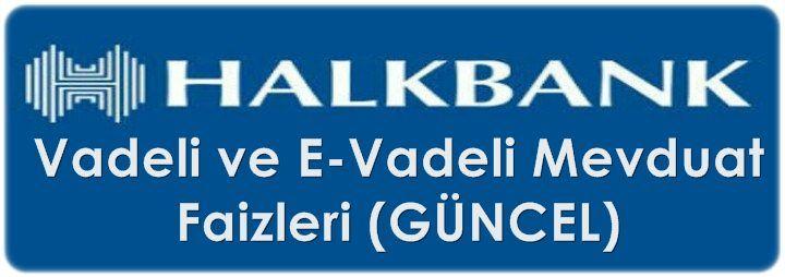 Halkbank Vadeli Mevduat Faizi Oranları 2018 (Türk Lirası, Dolar ve EURO)