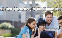 Devletten Öğrencilere 20 Bin TL Hibe Desteği