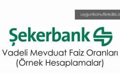 Şekerbank Vadeli Mevduat Hesabı Faiz Oranları 2019 (Örnek Hesaplama)