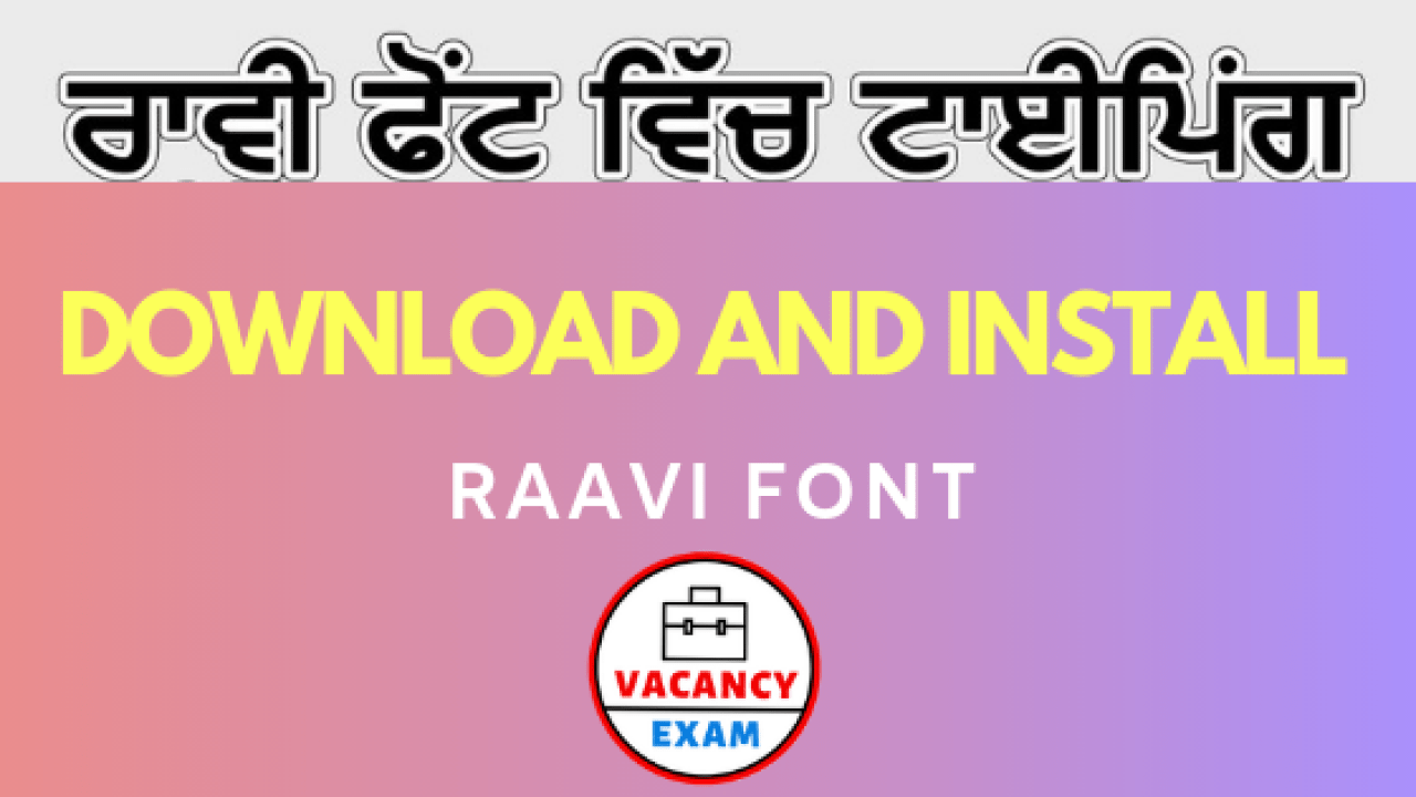How to Download and Install Raavi Font for Punjabi Typing