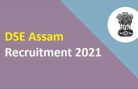 dse assam recruitment 2021
